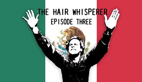 THE HAIR WHISPERER - EPISODE THREE